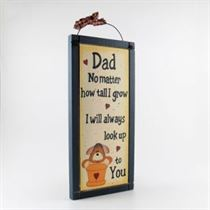 Dad I Will Always Look Up To You - Wooden Plaque