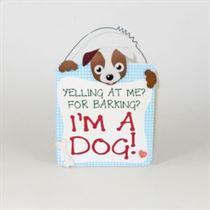 I'm A Dog - Pet Hangers
