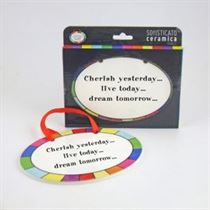 Cherish Today - Ceramic Sign