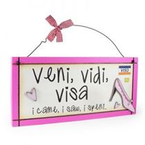 Veni, Vidi, Visa - Sweet Sentiments Plaque