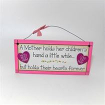 A Mother Holds Hearts Forever - Sweet Sentiments Plaque