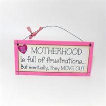 Motherhood is Full of Frustrations - Sweet Sentiments Plaque
