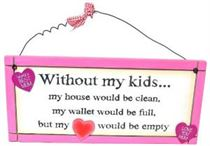 Without My Kids - Sweet Sentiments Plaque