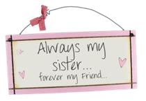 Always My Sister Forever My Friend - Sweet Sentiment Plaque