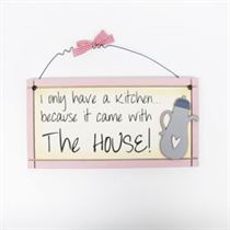 Only Have A Kitchen - Sweet Sentiments Plaque