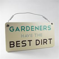 Gardeners Dirt - Garden Plaque