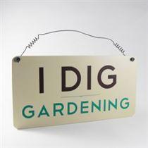 I Dig Gardening - Garden Plaque
