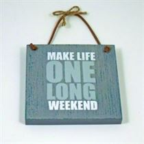 One Long Weekend - Wooden Hanger