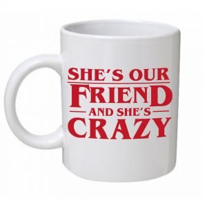 She's Our Friend Stranger Things Mug