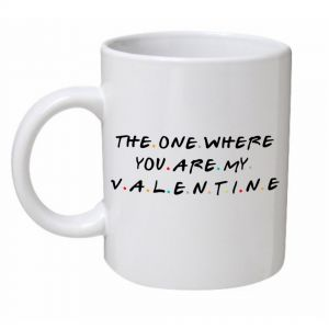 The One Where You Are My Valentine Mug