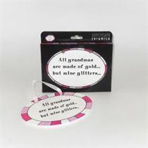 Grandmas Glitter - Ceramic Sign