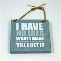 No Idea What I Want - Wooden Hanger