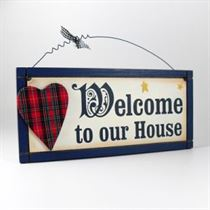 Welcome To Our House - Wooden Scottish Plaque