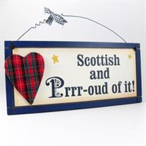 Scottish And Prrr-Oud of It - Wooden Scottish Plaque