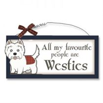 Favourite People are Westies - Wooden Scottish Plaque