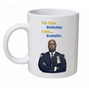 It's your Birthday I Am Ecstatic Mug
