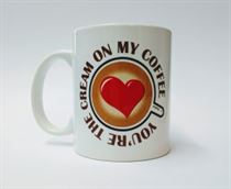 You're The Cream On My Coffee Mug