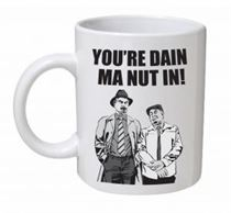 Still Game - You're Dain Ma Nut In Mug