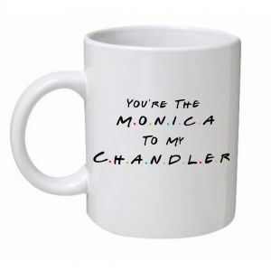 You're The Monica To My Chandler Mug