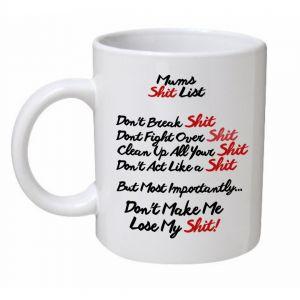 Mums Sh*t List Mug