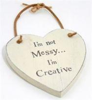 I'm Not Messy, I'm Creative!